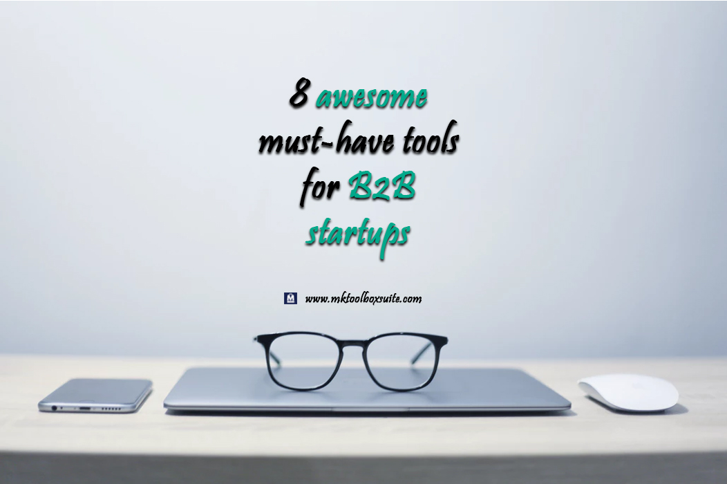 8 must-have tools for B2B startups