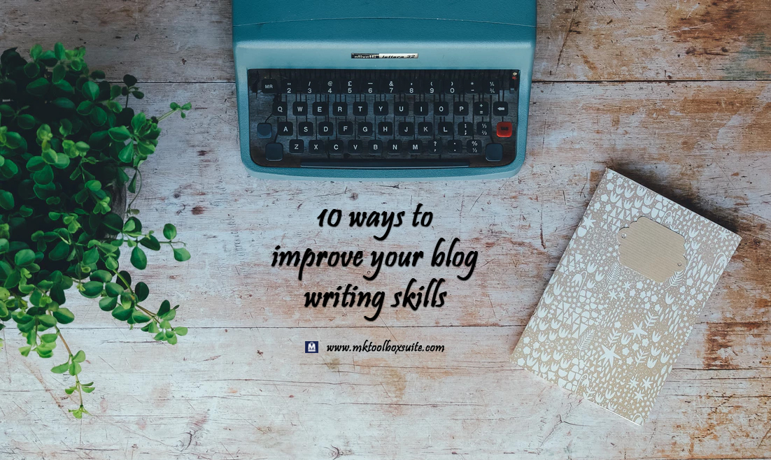 blog writing skills - how to improve them
